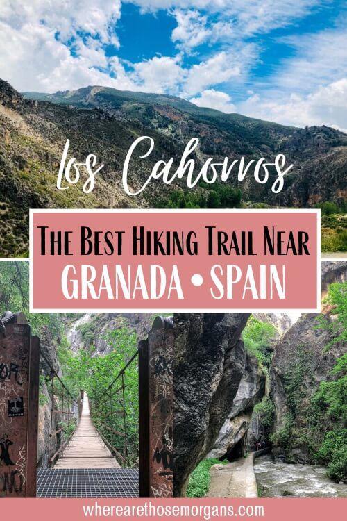 Los Cahorros Monachil The Best Hiking Trail Near Granada Spain