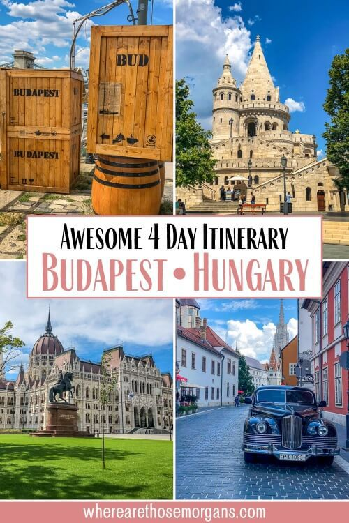 Awesome 4 Days In Budapest Hungary Itinerary