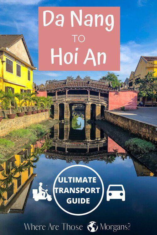 Da Nang to Hoi An, Vietnam Ultimate Transport Guide