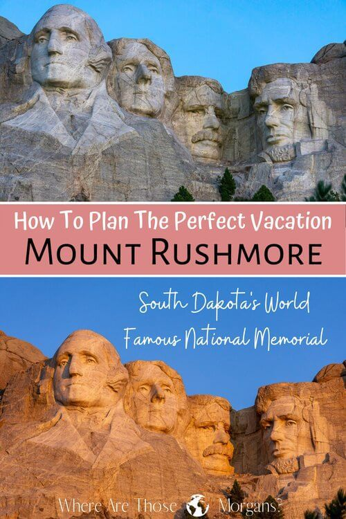 How to plan the perfect vacation Mount Rushmore South Dakota