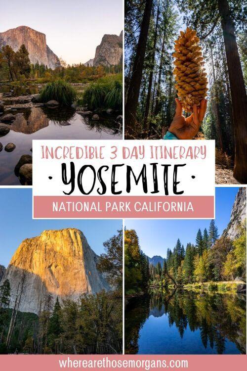Incredible 3 day itinerary Yosemite national park California