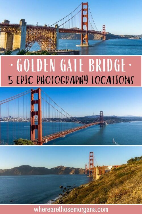 Golden Gate Bridge 5 Epic Photography Locations