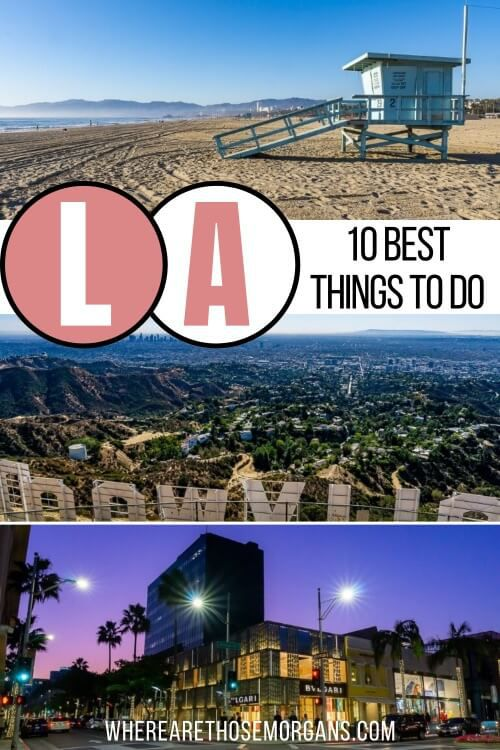 LA The 10 Best Things to do in Los Angeles on a first time visit