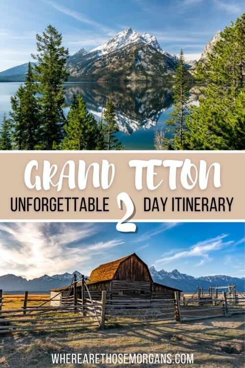 Grand Teton Unforgettable 2 Day Itinerary