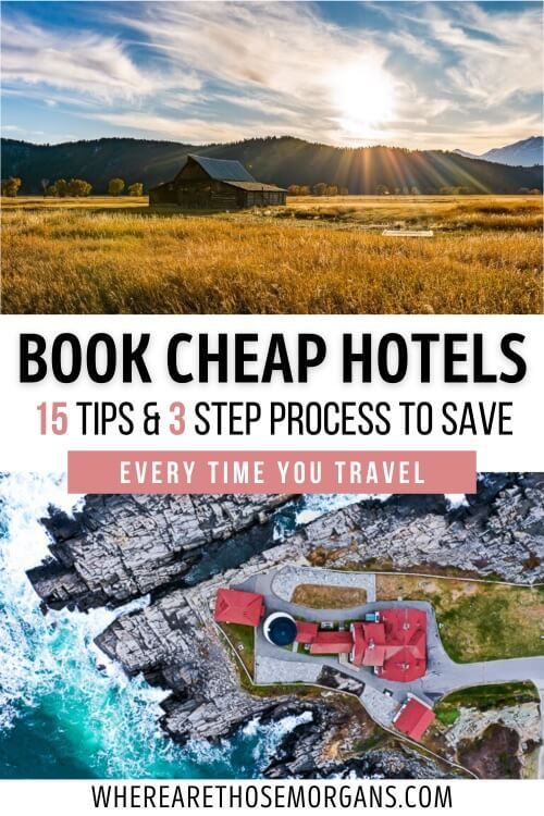 Book Cheap Hotels 15 Tips and 3 Step Process to Save Every Time You Travel
