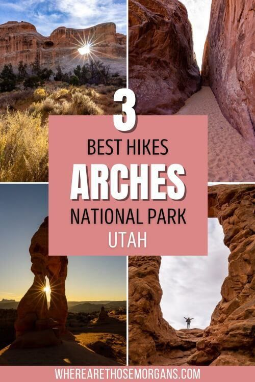 3 Best Hikes at Arches National Park Utah