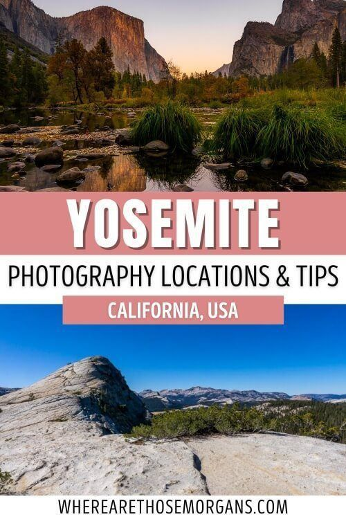 Yosemite Photography Locations and Tips California USA