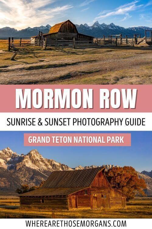 Mormon Row Sunrise and Sunset Photography Guide Grand Teton National Park