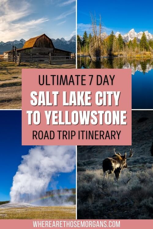 Ultimate 7 Day Salt Lake City to Yellowstone Road Trip Itinerary