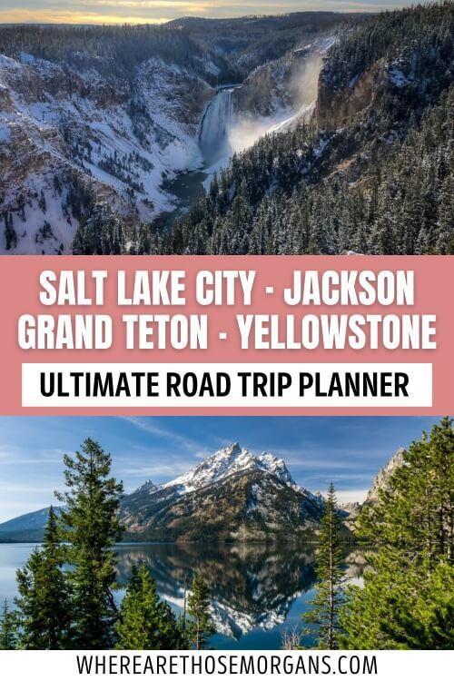 Salt Lake City Jackson Grand Teton Yellowstone Ultimate Road Trip Planner