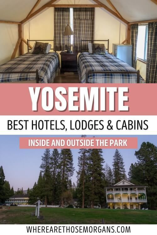 Yosemite Best Hotels Lodges and Cabins Inside and Near the Park