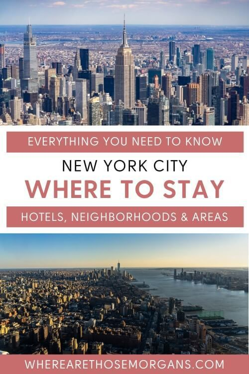 Everything you need to know about where to stay in new york city hotels neighborhoods and areas