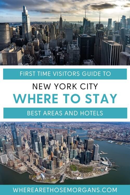 First time visitors guide to where to stay in new york city best areas and hotels