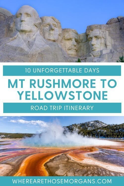 10 unforgettable days mount rushmore to yellowstone road trip itinerary